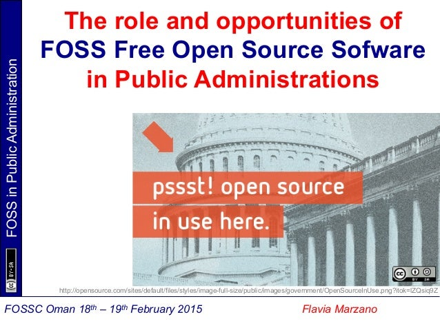 FOSSinPublicAdministration Flavia MarzanoFOSSC Oman 18th – 19th February 2015 The role and opportunities of FOSS Free Open...