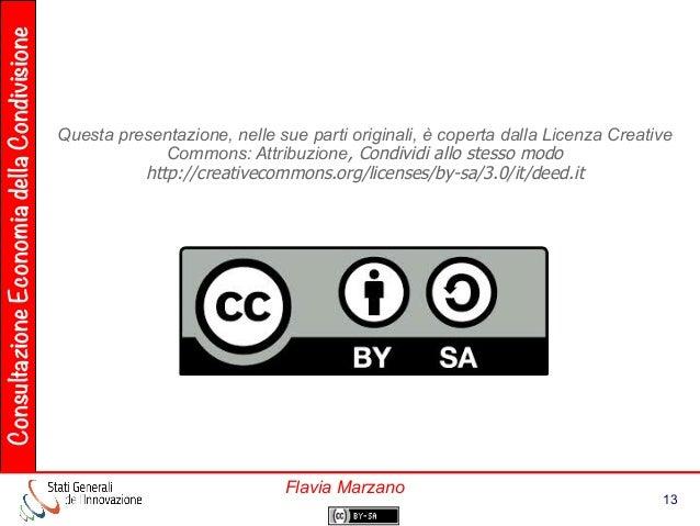 ConsultazioneEconomiadellaCondivisione 13 Flavia Marzano Questa presentazione, nelle sue parti originali, è coperta dalla ...