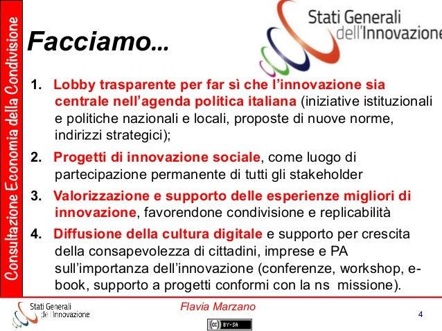 ConsultazioneEconomiadellaCondivisione 4 Flavia Marzano Facciamo…   1. Lobby trasparente per far sì che l'innovazione s...