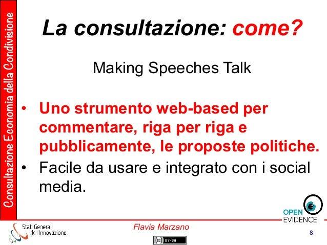 ConsultazioneEconomiadellaCondivisione 8 Flavia Marzano Making Speeches Talk • Uno strumento web-based per commentare, ri...