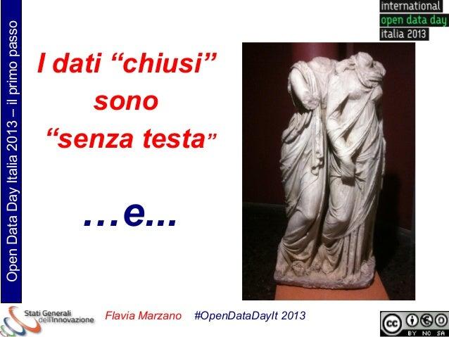 """Open Data Day Italia 2013 – il primo passo                                             I dati """"chiusi""""                    ..."""