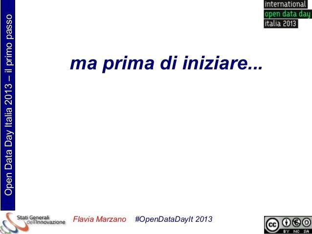 Open Data Day Italia 2013 – il primo passo                                             ma prima di iniziare...            ...