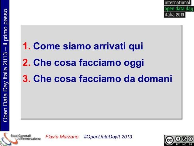 Open Data Day Italia 2013 – il primo passo                                             1. Come siamo arrivati qui         ...