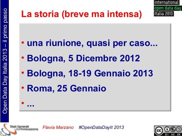 Open Data Day Italia 2013 – il primo passo                                             La storia (breve ma intensa)       ...