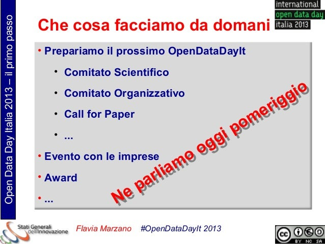 Open Data Day Italia 2013 – il primo passo                                             Che cosa facciamo da domani        ...