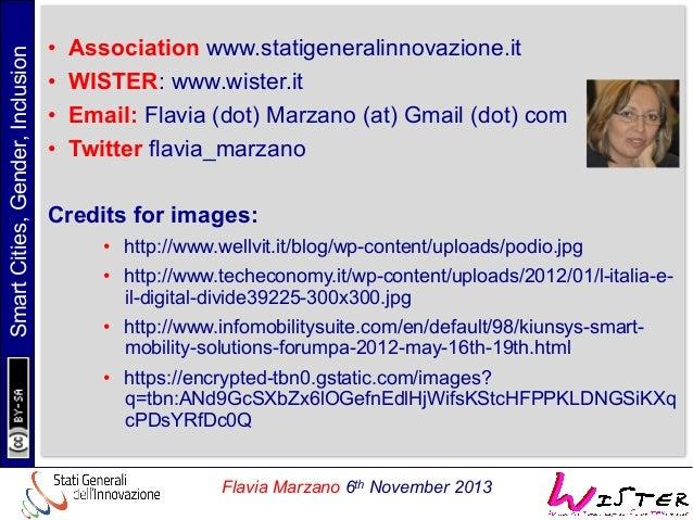 Smart Cities, Gender, Inclusion  • • • •  Association www.statigeneralinnovazione.it WISTER: www.wister.it Email: Flav...