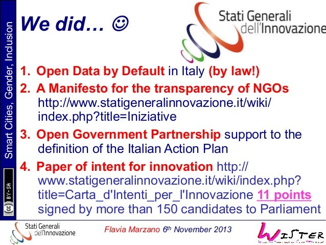 Smart Cities, Gender, Inclusion  We did… J 1. Open Data by Default in Italy (by law!) 2. A Manifesto for the transparen...