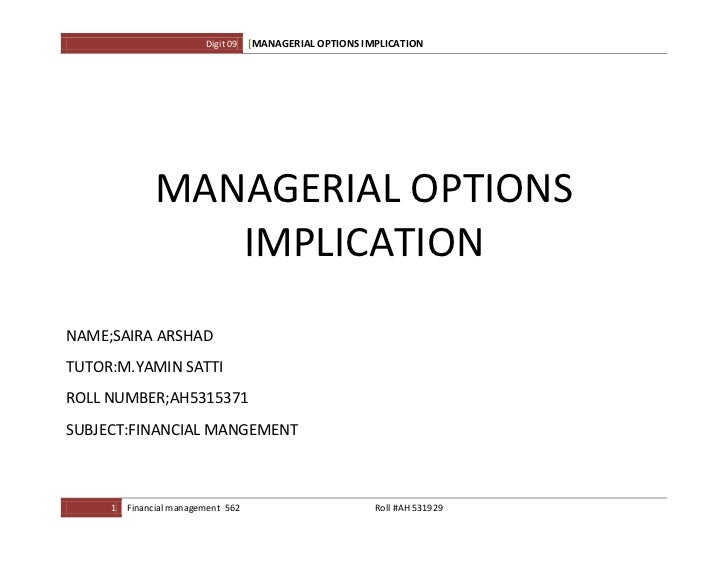 Digit 09   [MANAGERIAL OPTIONS IMPLICATION              MANAGERIAL OPTIONS                 IMPLICATIONNAME;SAIRA ARSHADTUT...