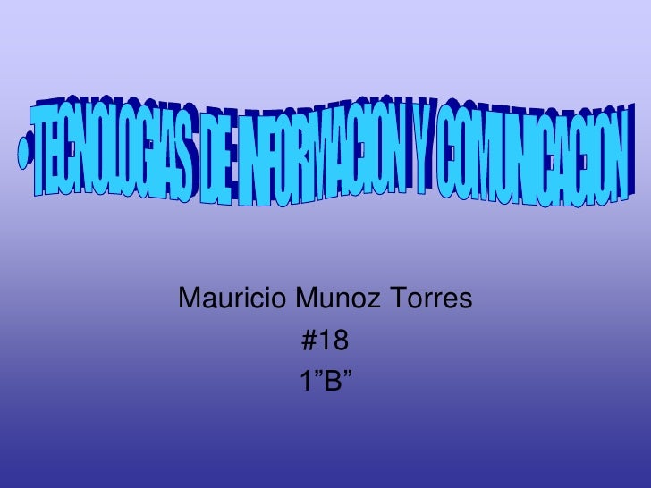 """Mauricio Munoz Torres          #18          1""""B"""""""