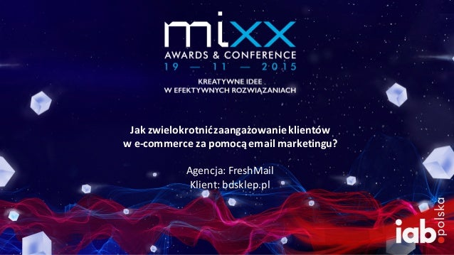 Jakzwielokrotnićzaangażowanieklientów we-commercezapomocąemailmarketingu? Agencja:FreshMail Klient:bdsklep.pl