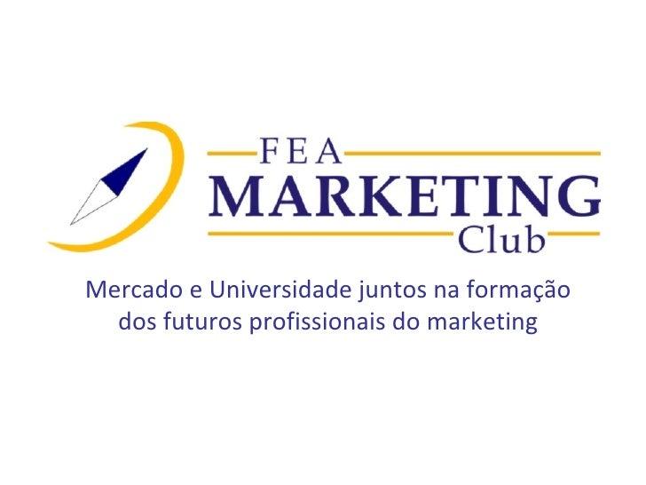 Mercado e Universidade juntos na formação dos futuros profissionais do marketing