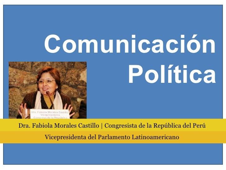 Comunicación Política Dra. Fabiola Morales Castillo | Congresista de la República del Perú Vicepresidenta del Parlamento L...