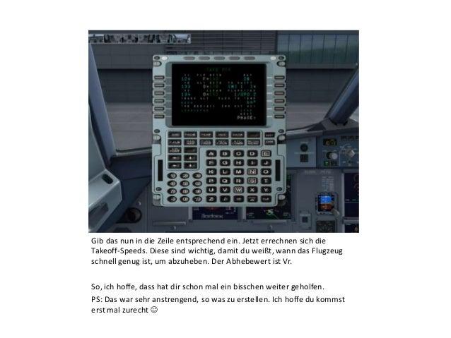 Gib das nun in die Zeile entsprechend ein. Jetzt errechnen sich die Takeoff-Speeds. Diese sind wichtig, damit du weißt, wa...