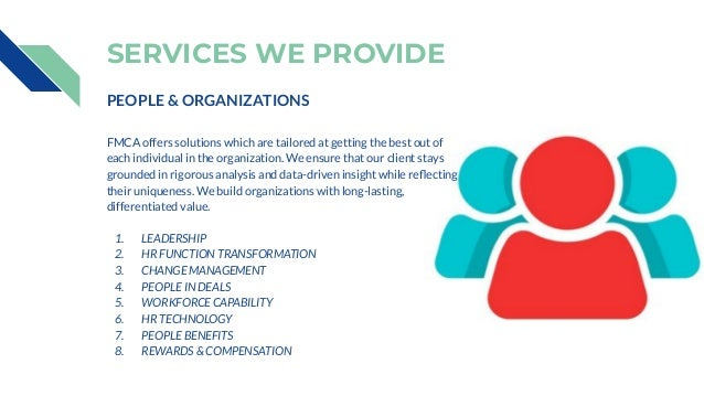 SERVICES WE PROVIDE PEOPLE & ORGANIZATIONS FMCA offers solutions which are tailored at getting the best out of each indivi...
