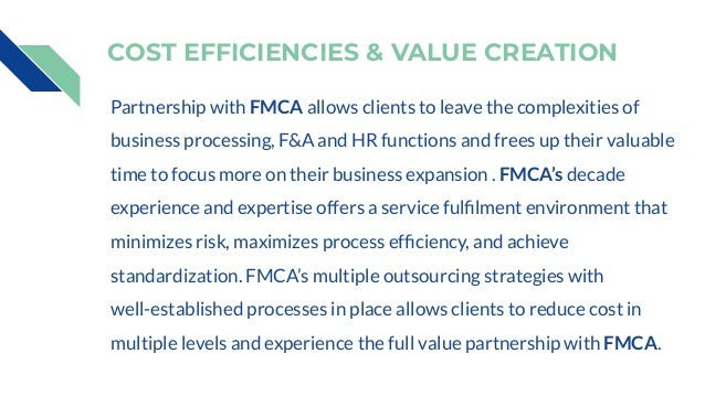 Partnership with FMCA allows clients to leave the complexities of business processing, F&A and HR functions and frees up t...
