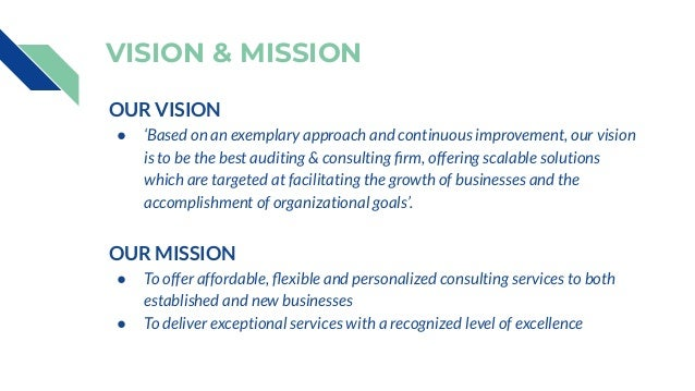 VISION & MISSION OUR VISION ● 'Based on an exemplary approach and continuous improvement, our vision is to be the best aud...