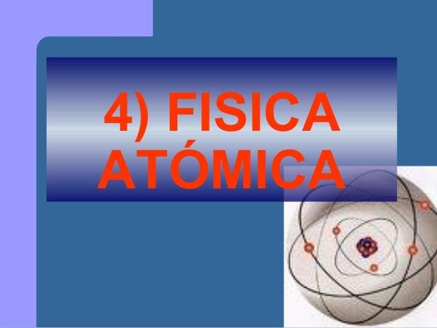 4) FISICA ATÓMICA
