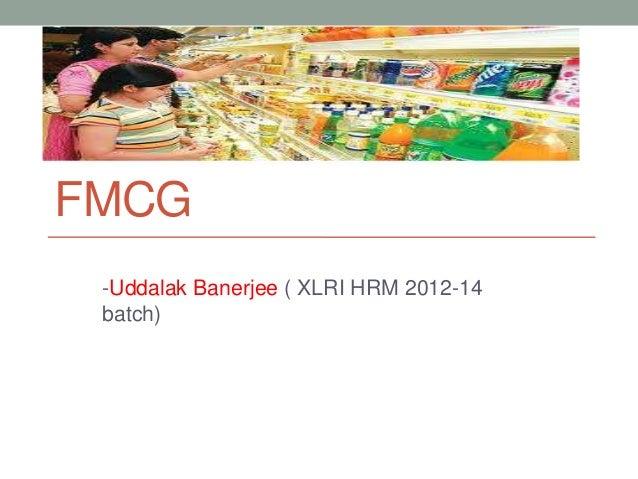 FMCG-Uddalak Banerjee ( XLRI HRM 2012-14batch)