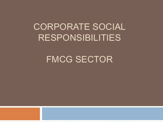 CORPORATE SOCIAL RESPONSIBILITIES FMCG SECTOR