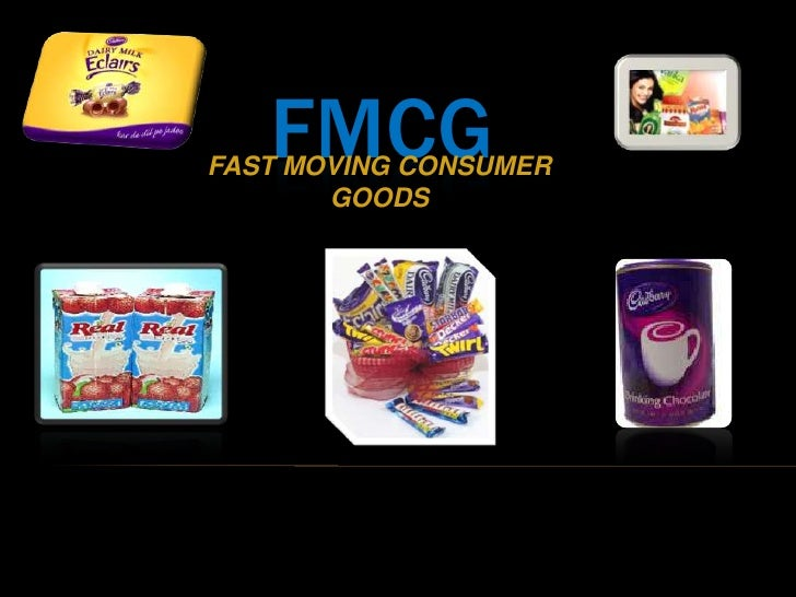 FMCG<br />FAST MOVING CONSUMER GOODS<br />