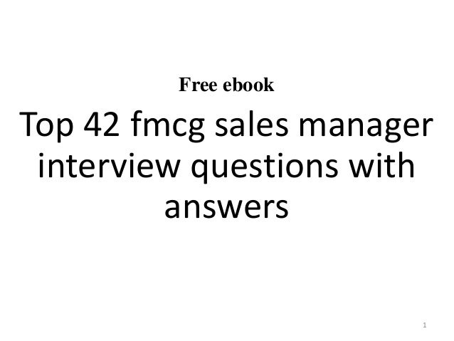 42 fmcg sales manager interview questions and answers pdf free ebook top 42 fmcg sales manager interview questions with answers 1 fandeluxe Gallery