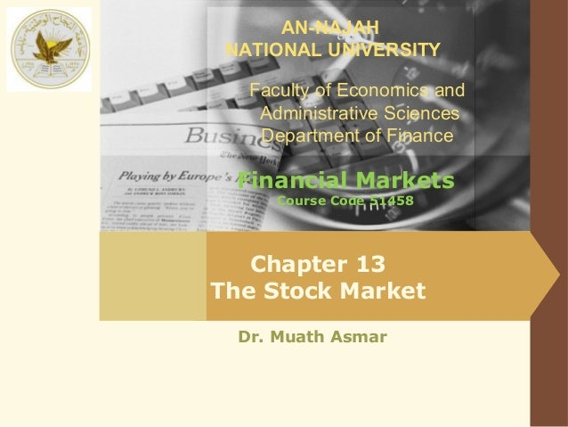 AN-NAJAH NATIONAL UNIVERSITY   Faculty of Economics and    Administrative Sciences    Department of Finance  Financial Mar...