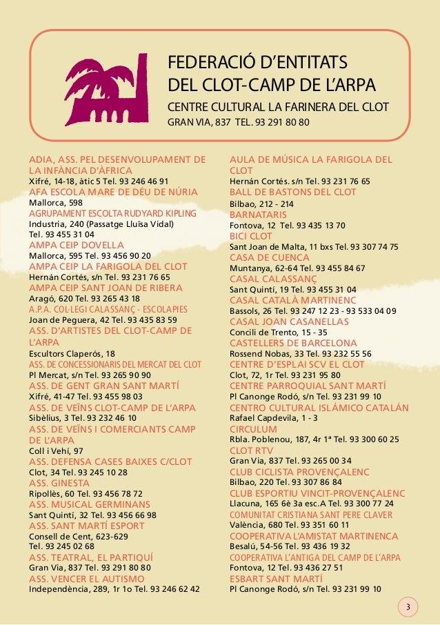 FEDERACIÓ D'ENTITATS DEL CLOT-CAMP DE L'ARPA CENTRE CULTURAL LA FARINERA DEL CLOT GRAN VIA, 837 TEL. 93 291 80 80 ADIA, AS...