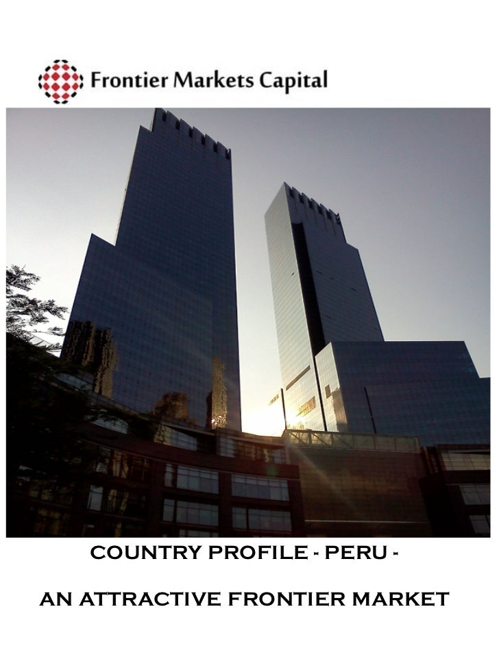 COUNTRY PROFILE - PERU -AN ATTRACTIVE FRONTIER MARKET