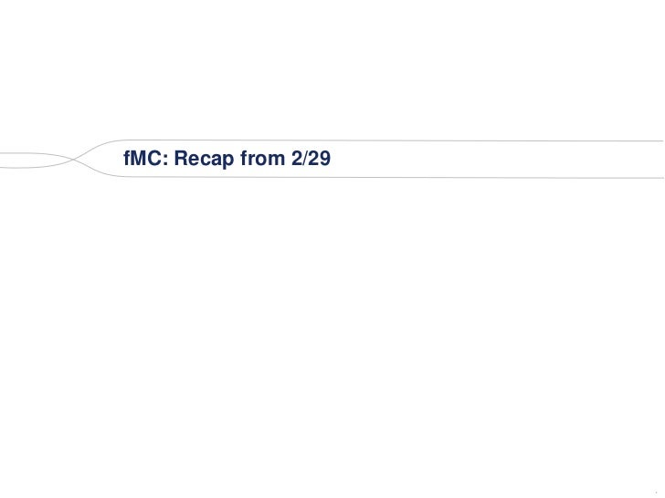 fMC: Recap from 2/29                       .