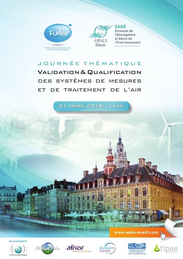 j o u r n é e t h é m at i q u e Validation&Qualification des systèmes de mesures et de traitement de l'air 31 mars 2016 -...
