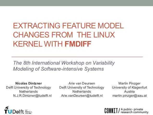 EXTRACTING FEATURE MODEL CHANGES FROM THE LINUX KERNEL WITH FMDIFF The 8th International Workshop on Variability Modeling ...