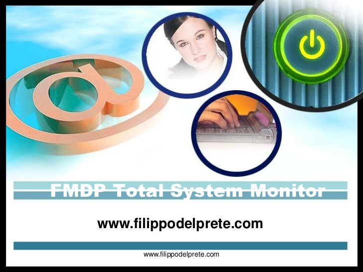 FMDP Total System Monitor    www.filippodelprete.com          www.filippodelprete.com