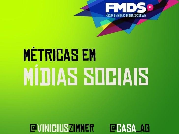 MÉTRICAS emMídias sociais@viniciuszimmer   @CASA_AG