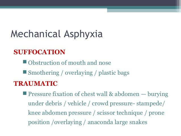Mechanical Asphyxia  Sexual / Autoerotic Asphyxia / Autoerotic Deaths   Accidental hangings, failure of safety mechanisms...