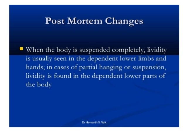 Autopsy appearances: • Externally: • The face is either pale or bluish and congested. The rest of the body is cyanosed. • ...