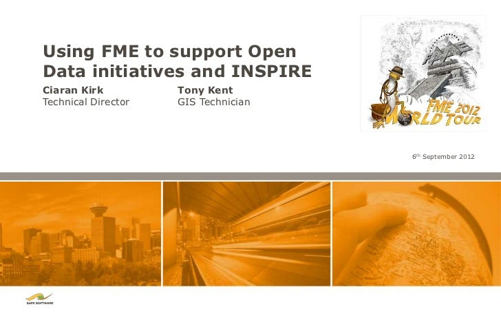 Using FME to support OpenData initiatives and INSPIRECiaran Kirk          Tony KentTechnical Director   GIS Technician    ...