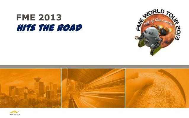 FME 2013hits the Road