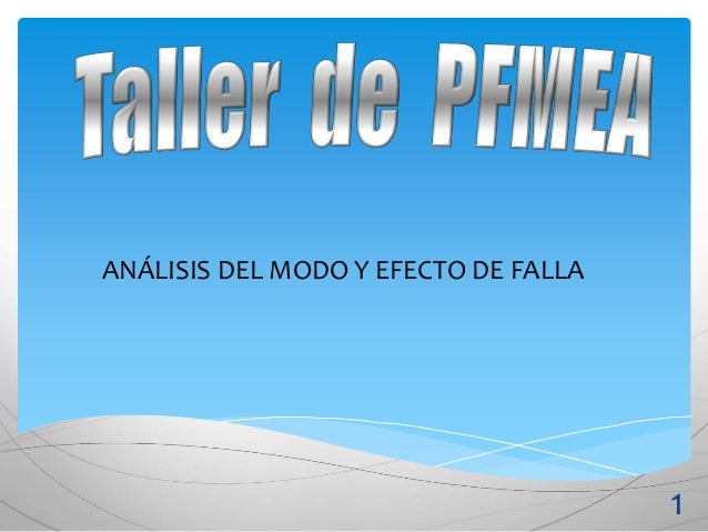 ANÁLISIS DEL MODO Y EFECTO DE FALLA 1