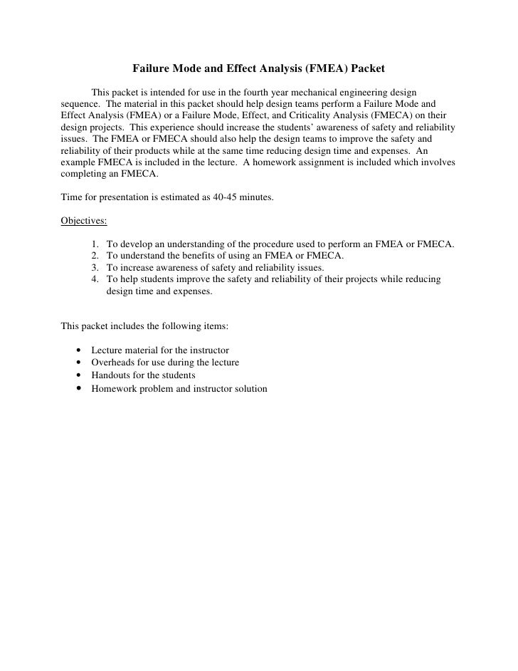 Failure Mode and Effect Analysis (FMEA) Packet          This packet is intended for use in the fourth year mechanical engi...