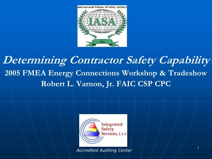 1<br />Determining Contractor Safety Capability<br />2005 FMEA Energy Connections Workshop & Tradeshow<br />Robert L. Varn...