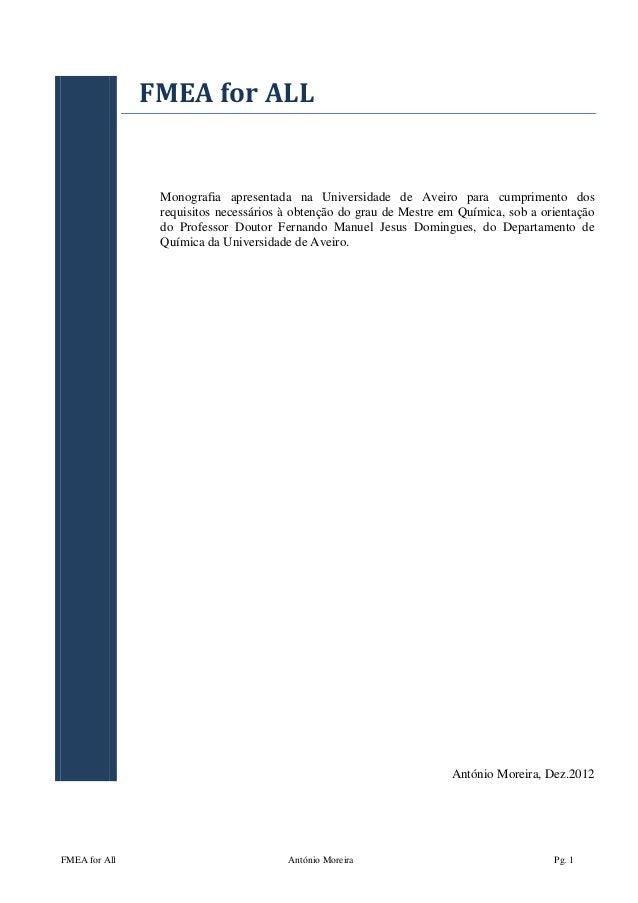 FMEA for All António Moreira Pg. 10FMEAforALLMonografia apresentada na Universidade de Aveiro para cumprimento dosrequi...