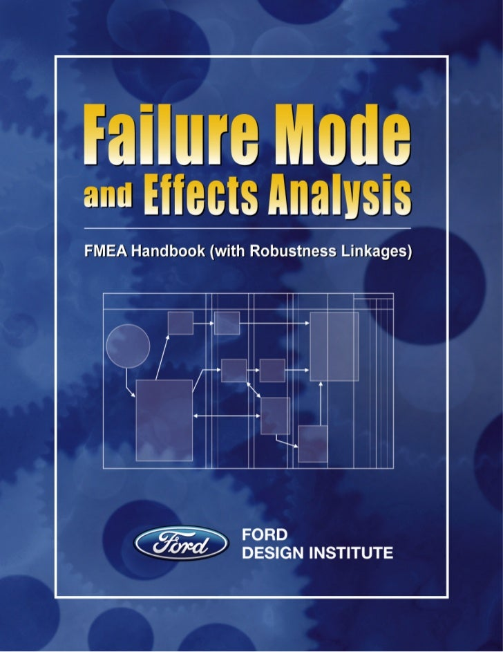 FMEA Handbook Version 4.1The subject matter contained herein is covered by a copyright owned by:                      FORD...