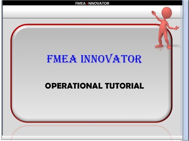 FMEA Innovator OPERATIONAL TUTORIAL