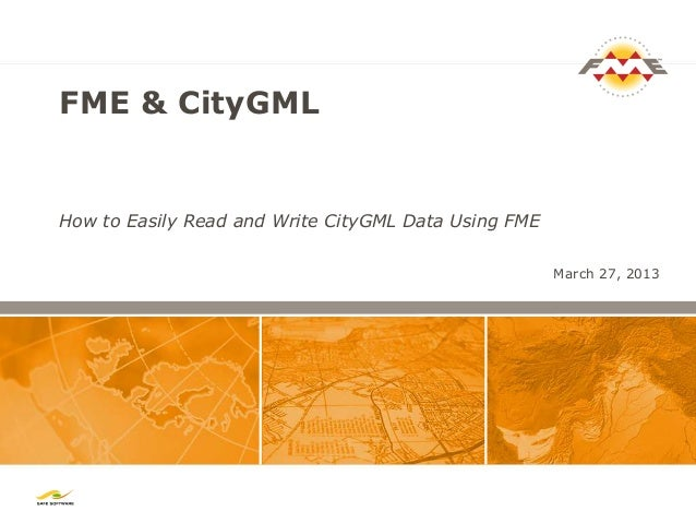FME & CityGMLHow to Easily Read and Write CityGML Data Using FME                                                      Marc...