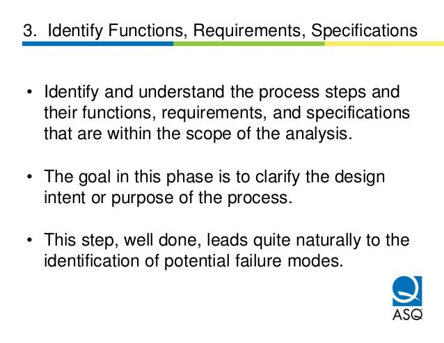 3. Identify Functions, Requirements, Specifications• Identify and understand the process steps and  their functions, requi...