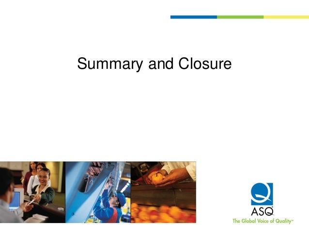 Summary and Closure