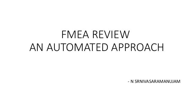 FMEA REVIEW AN AUTOMATED APPROACH - N SRNIVASARAMANUJAM