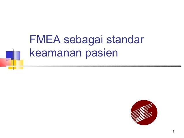 1 FMEA sebagai standar keamanan pasien