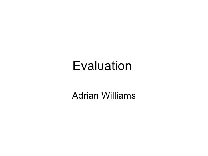 Evaluation  Adrian Williams