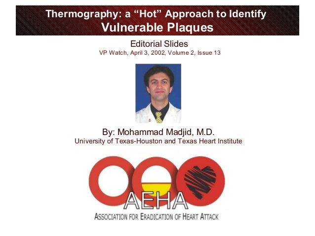 "Editorial Slides VP Watch, April 3, 2002, Volume 2, Issue 13 Thermography: a ""Hot"" Approach to Identify Vulnerable Plaques..."